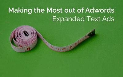Making the Most out of Adwords Expanded Text Ads