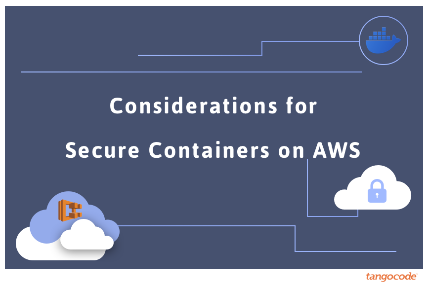 Considerations for Secure Containers on AWS