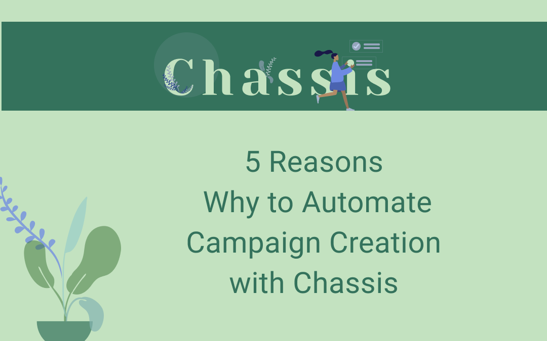Need to automate campaign creation? No need to look further, here is why.